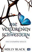 Die verlorenen Schwestern (The Folk of the Air, #1.5)