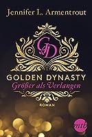 Golden Dynasty - Größer als Verlangen (de Vincent Saga #1)