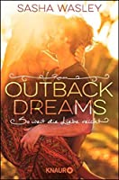 Outback Dreams. So weit die Liebe reicht: Roman (Die Outback-Sisters-Serie 1)