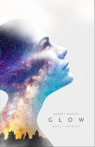 Glow Book I, Potency by Aubrey Hadley