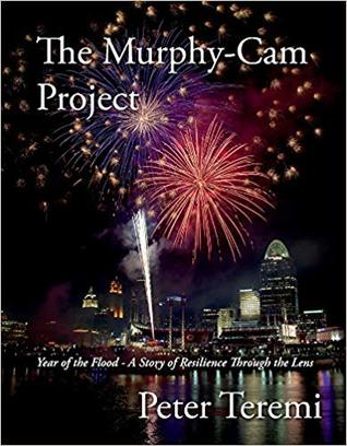 The Murphy-Cam Project: Year of the Flood - A Story of Resilience Through the Lens