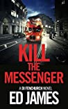 Kill the Messenger (DI Fenchurch, #6)