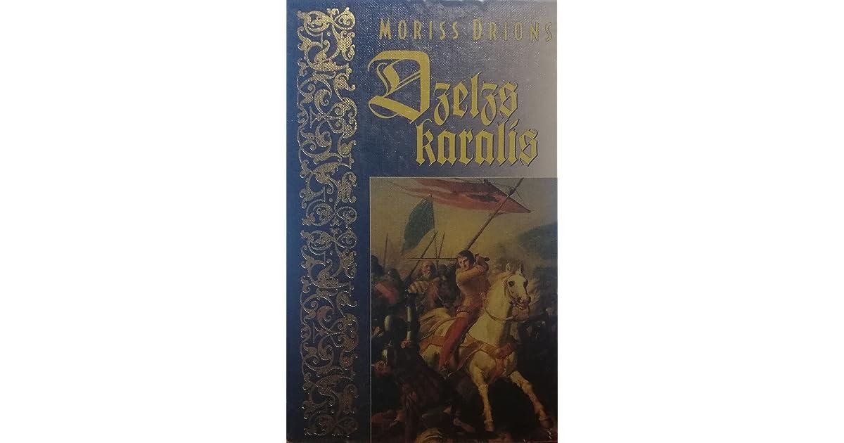 Dzelzs Karalis By Moriss Drions