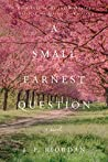 A Small Earnest Question (North of the Tension Line Book 4)