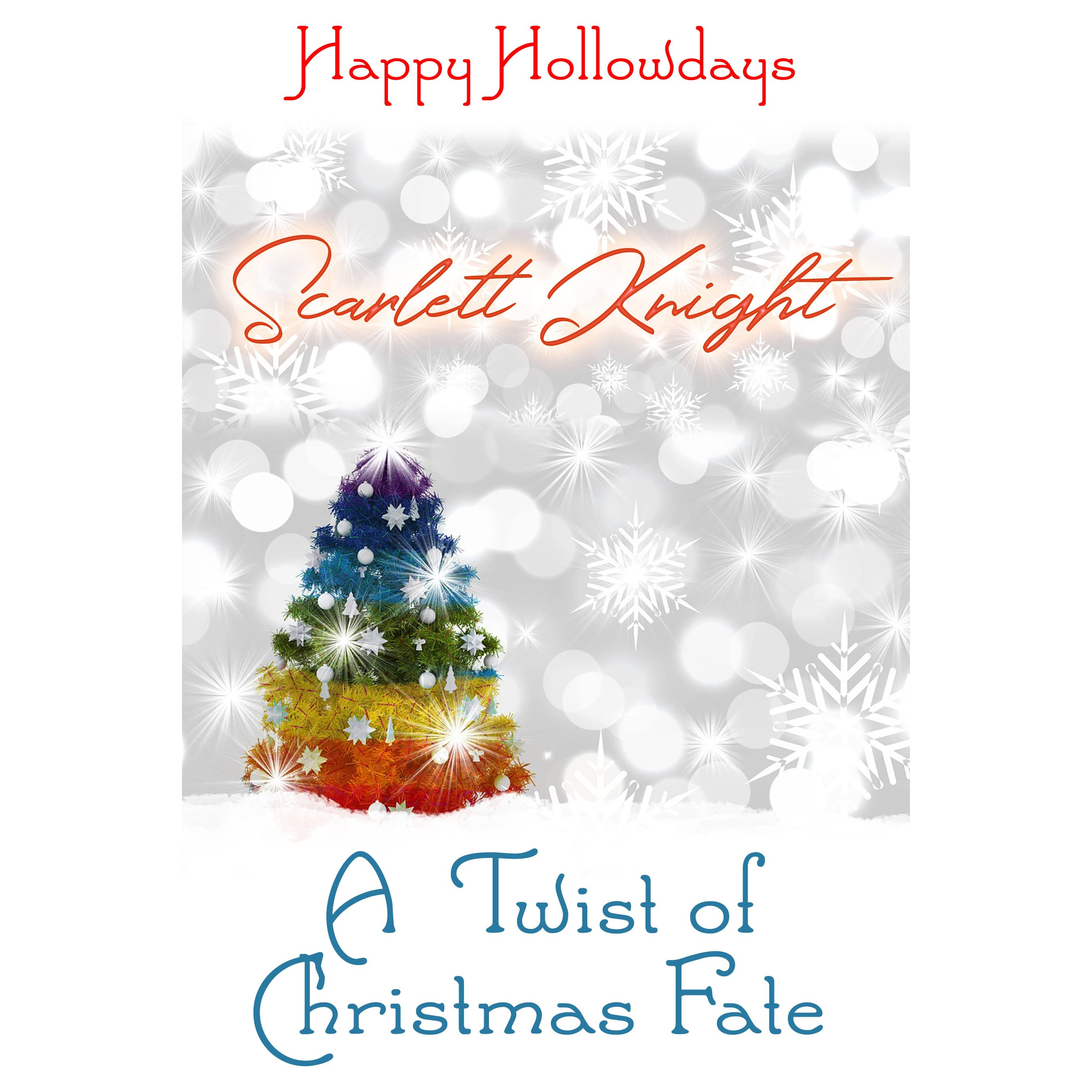 A Twist Of Christmas.A Twist Of Christmas Fate By Scarlett Knight