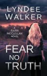 Fear No Truth (Faith McClellan #1)