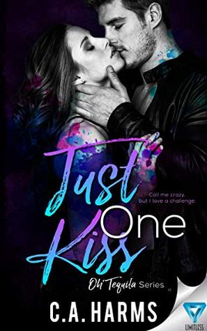 Just One Kiss (Oh Tequila #4)