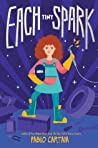 Download ebook Each Tiny Spark by Pablo Cartaya