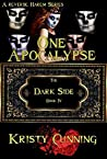 One Apocalypse (The Dark Side, #4)
