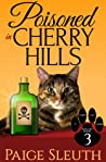 Poisoned in Cherry Hills (Cozy Cat Caper Mystery, #3)