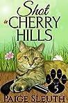 Shot in Cherry Hills (Cozy Cat Caper Mystery, #5)