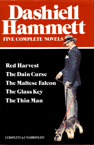 Dashiell Hammett:  Five Complete Novels: Red Harvest, The Dain Curse, The Maltese Falcon, The Glass Key, and The Thin Man
