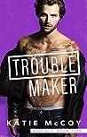Troublemaker (Rascals #5)