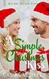 A Simple Christmas Kiss (A Clean Holiday Romance Book 1)