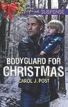 Bodyguard for Christmas by Carol J. Post