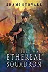 The Ethereal Squadron (The Sorcerers of Verdun, #1)