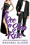 See a Star Rise (Pop Stars Romantic Comedy #3)