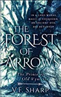 The Forest of Arrows: The Prince of Old Vynterra