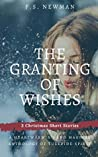 The Granting of Wishes: Three Christmas Short Stories