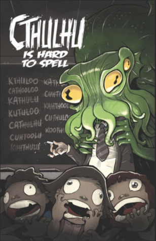 Cthulhu is Hard to Spell: A Lovecraft Anthology