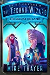 The Uncharted Lands (The Epic Adventures of the Techno Wizard, #2)