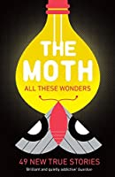 The Moth - All These Wonders