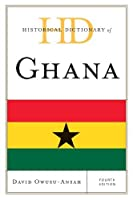 Historical Dictionary of Ghana (Historical Dictionaries of Africa)