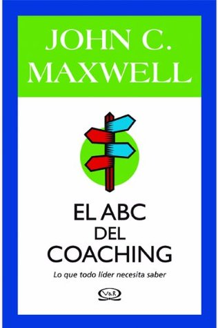 El Abc Del Coaching By John C Maxwell