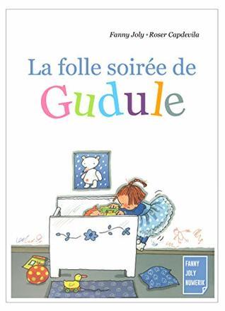 La folle soirée de Gudule: Un livre illustré pour les enfants de 3 à 8 ans