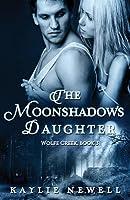 The Moonshadow's Daughter (Wolfe Creek, #3)