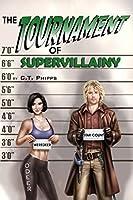 The Tournament of Supervillainy (The Supervillainy Saga Book 5)