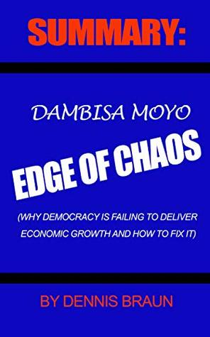Edge of Chaos Why Democracy Is Failing to Deliver Economic Growth-and How to Fix It