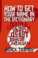 How to Get Your Name in the Dictionary: The Lives Behind Eponyms