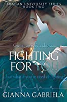 Fighting For You (Bragan University Series, #2)