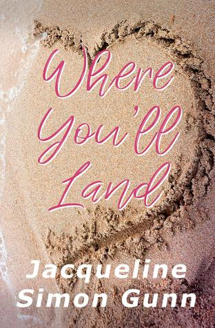Where You'll Land (Where You'll Land book 1)
