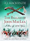 The Ballad of John MacLea (War of 1812 Book 1)
