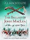 The Ballad of John MacLea (War of 1812 Book 1)