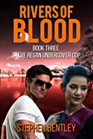 Rivers of Blood (Steve Regan Undercover Cop #3)