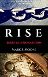 Rise: Birth of a Revolution (The Flynn Chronicles Book 1)