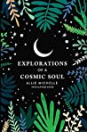 Explorations of a Cosmic Soul with Author Notes