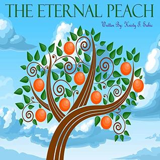 The Eternal Peach: Children's books | Kids books | Kids Stories | Kids Kindle Books | kids Learning Books | Kids books | kindle kids books free | kids kindle books free | Moral Stories
