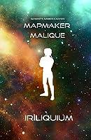 Iriliquium (Mapmaker Malique, #1)