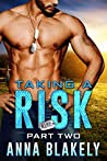 Taking a Risk: Part Two (R.I.S.C. #2)