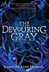 The Devouring Gray by Christine Lynn Herman