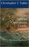 The Special Operations Flotilla: The Dorset Boy Book 2