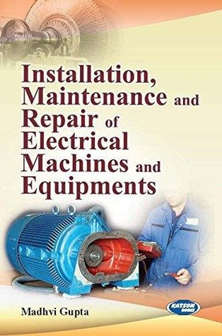 Installation, Maintenance and Repair of Electrical Machines