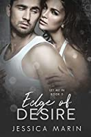 Edge of Desire (Let Me In Book 3)