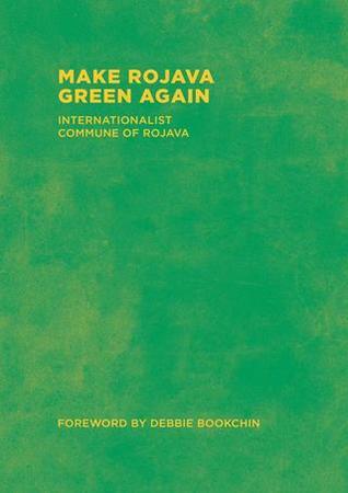 Make Rojava Green Again: Building an Ecological Society