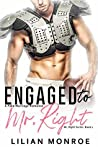 Engaged to Mr. Right (Mr. Right Series, #1)