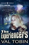 The Experiencers (The Valiant Chronicles, #1)
